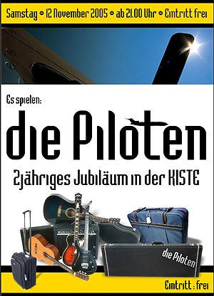 """""""Die Piloten"""" live in der Kiste Sa. 12.11.2005"""