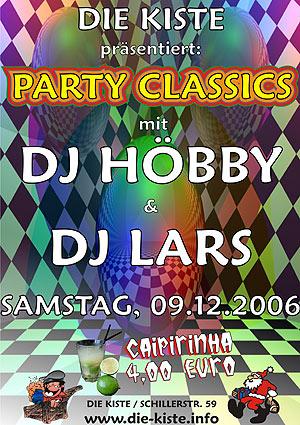 Party Classics mit DJ Höbby und DJ Lars am Sa. 09.12.2006
